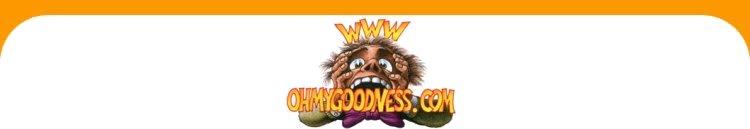 www.OhMyGoodness.com