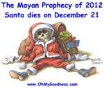 Santa dies on December 21